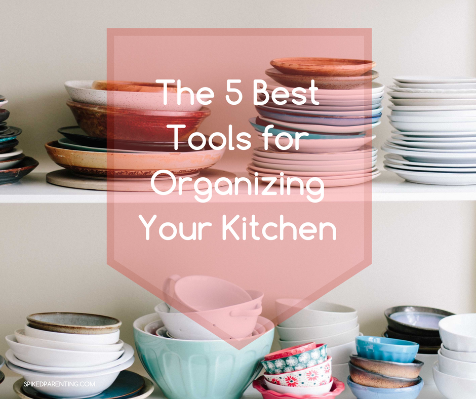 Kitchen Organization Tools: The 5 Best Tools For Organizing Your Kitchen