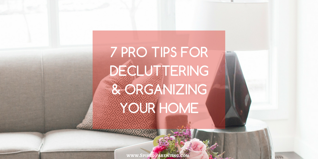 7 Home Organizing Pro-Tips | SpikedParenting