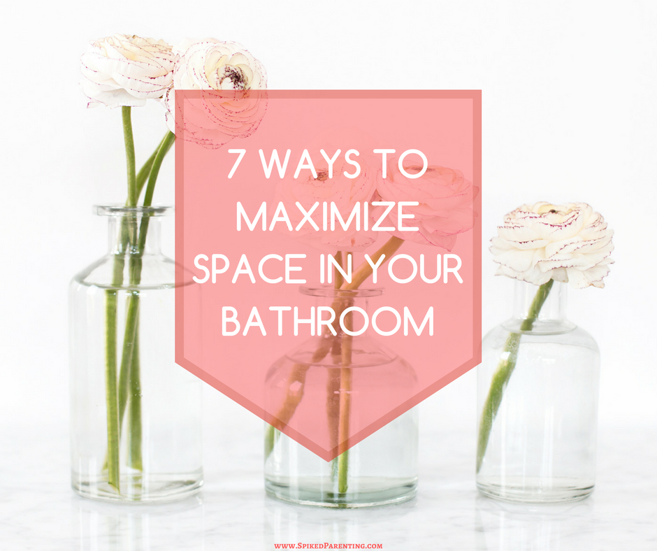 7 ways to maximize space in your bathroom spikedparenting - Maximizing space in a small bathroom collection ...