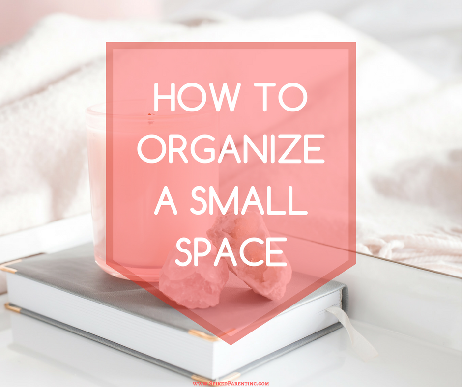 How to organize a small space spikedparenting for How to organize a small room